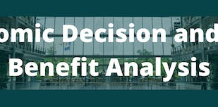 Study cover for Economic Decision and Cost Benefit Analysis